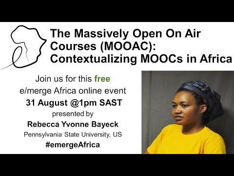 MOOCs in Africa - The Massively Open On Air Courses (MOOAC): Contextualizing MOOCs in Africa
