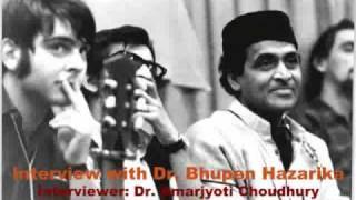 Dr. Bhupen Hazarika: Interview - Part 1