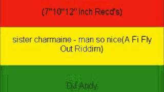 sister charmaine - man so nice(A Fi Fly Out Riddim)