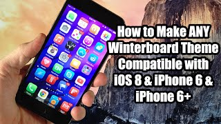 How to Make Winterboard Themes Compatible with iOS 8 & iPhone 6 & iPhone 6+