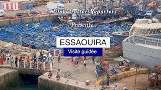 Guide de visite d' Essaouira, voyage au Maroc volet 5
