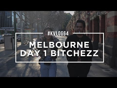 #KVLOG64 - MELBOURNE DAY 1 BITCHEZZ