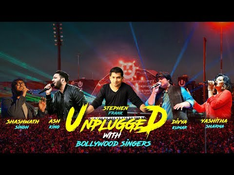 Bollywood Unplugged session Part 1| Ash King, Divya Kumar, Shashwath ,Yashita Sharma | Stephen Frank