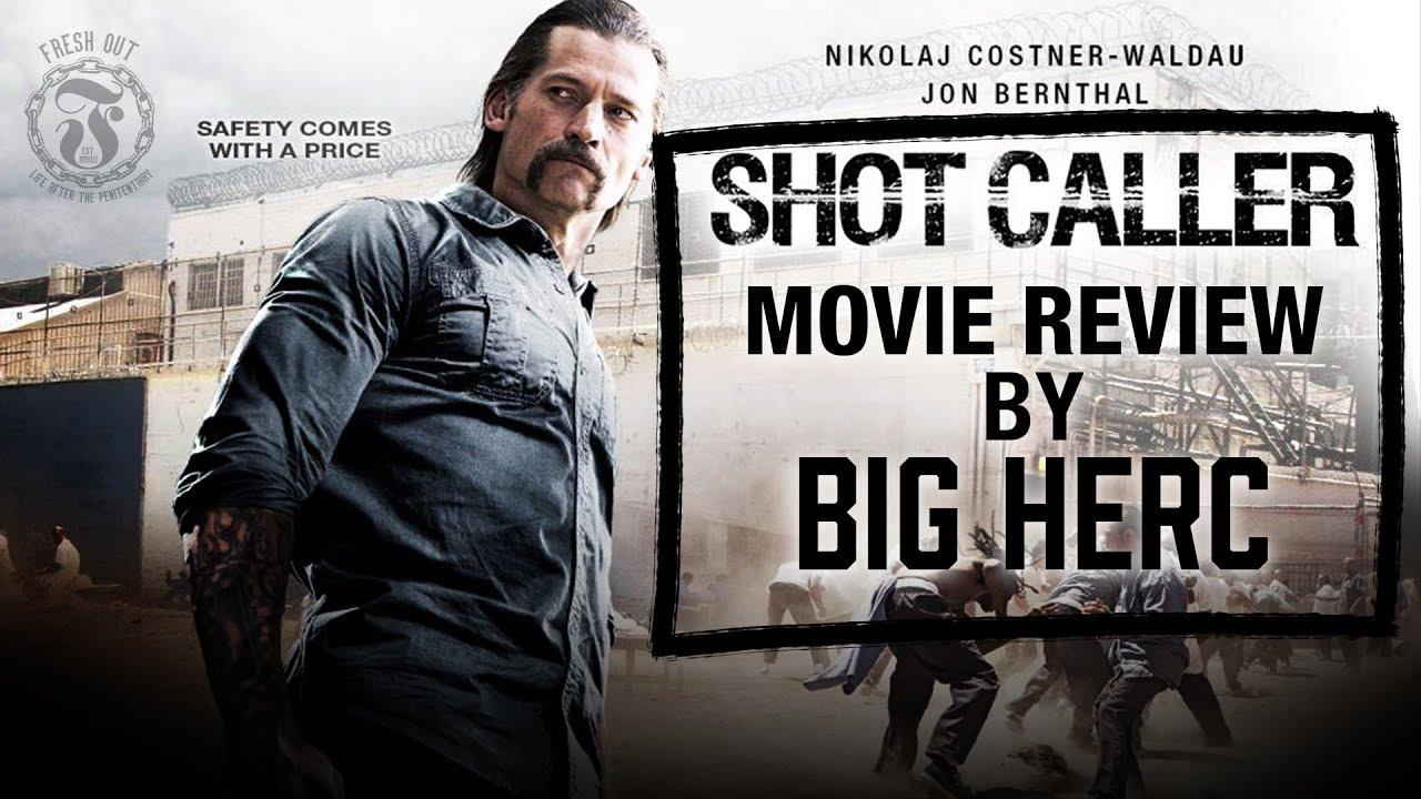 SHOT CALLER Movie Review By Big Herc - Spoiler Alert ...