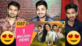 Indian Reaction Anaa OST | Hum TV Drama | Hania Amir, Sahir Ali Bagga | M Bros