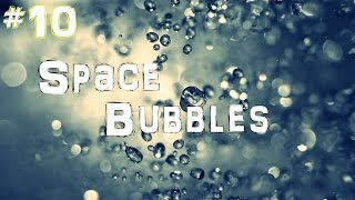 The NASA Top Ten - #10 - Bubbles in Space
