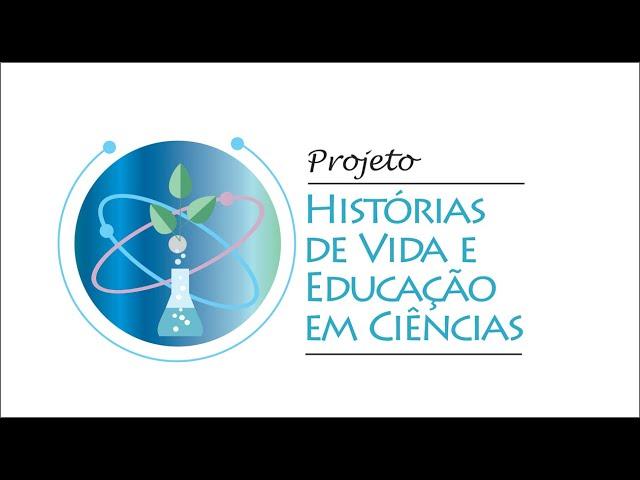 Apresentação - Projeto HISTÓRIAS DE VIDA E EDUCAÇÃO EM CIÊNCIAS