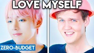 K-POP WITH ZERO BUDGET! (BTS - Love Myself)