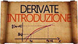 Derivate : Definizione di derivata e Significato Geometrico
