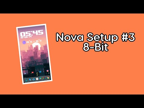 Nova Launcher Setup #3 | 8-Bit