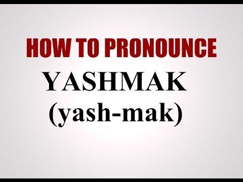 How To Pronounce Yashmak