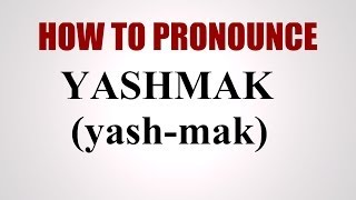 How To Pronounce Yashmak