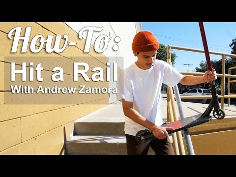 How-To Hit a Street Rail! (With Andrew Zamora) │ The Vault Pro Scooters