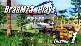 Professional Lumberjack 2015 - Episode 1