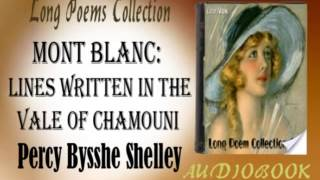 Mont Blanc Lines Written in the Vale of Chamouni Percy Bysshe Shelley Audiobook Long Poems