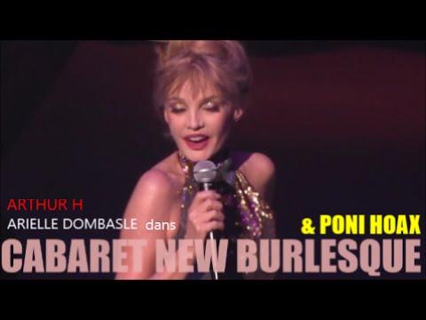 CABARET NEW BURLESQUE & PONI HOAX + GUEST ARTHUR H, ARIELLE DOMBASLE