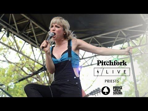 Priests @ Primavera Sound | Pitchfork Live