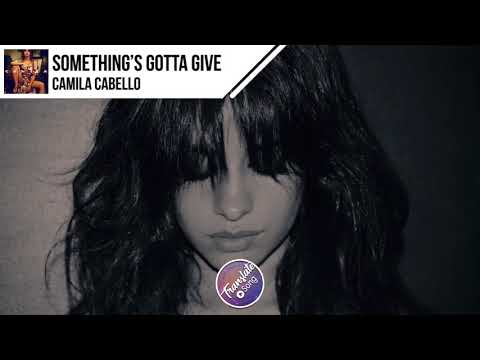 แปลเพลง Something S Gotta Give Camila Cabello