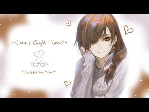 Lyn's Cafe Time~ Birthday Livestream!!!