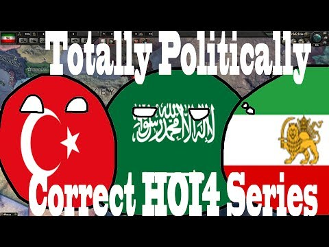 HOI4- Politically Correct Middle Eastern Madness: Episode 1