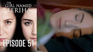 The Girl Named Feriha - 51 Episode