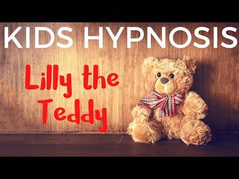 Kids Hypnosis Lilly The Teddy for separation anxiety, fear and worry with help to sleep