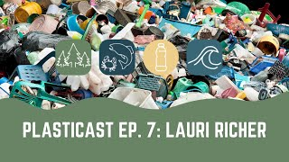 PLASTICAST: Ep7 - Lauri Richer