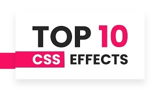 Top 10 CSS Effects