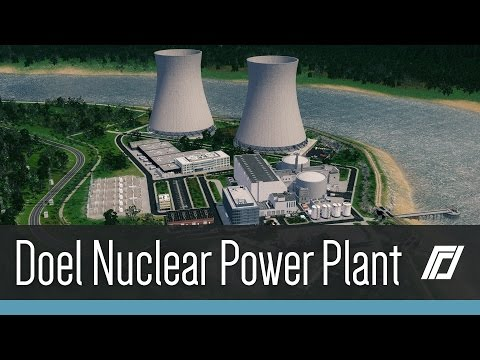 Cities Skylines - Doel Nuclear Power Plant Build