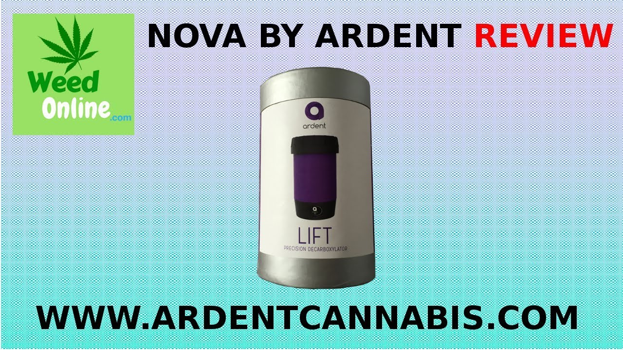 MUST BUY: NOVA by Ardent Weed Decarboxylator Full Review - WeedOnline com