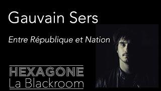 Gauvain Sers - Entre République et Nation