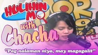 """#HulihinMoChacha: """"Pag nalaman niya, may magagalit"""""""