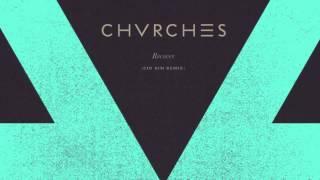 CHVRCHES - Recover (Cid Rim remix)