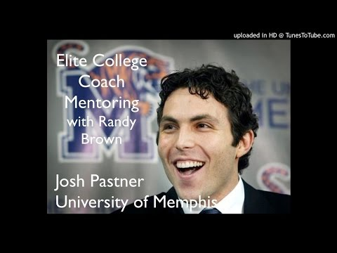 Becoming a College Coach, Guest--Josh Pastner, Memphis