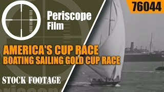 AMERICA'S CUP RACE  PLEASURE BOATING  SAILING  GOLD CUP RACE  76044