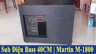 Loa sub điện bass 40CM | Martin M-1800 | Mai Cồ Audio | 0977.434.361