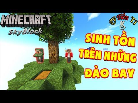 Thử Thách Sinh Tồn Trên Những Đảo Bay - Minecraft Skyblock # 1