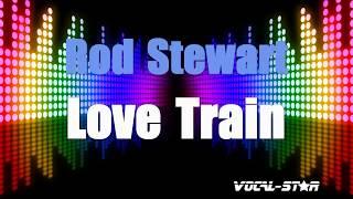 Rod Stewart - Love Train (Karaoke Version) with Lyrics HD Vocal-Star Karaoke