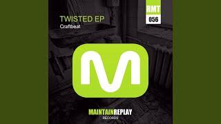 Twisted (Craftbeat Berlin Techno Remix)
