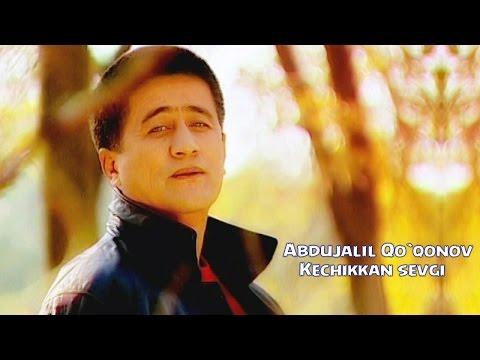 ABDUJALIL QOQONOV KECHIKKAN SEVGIM MP3 СКАЧАТЬ БЕСПЛАТНО
