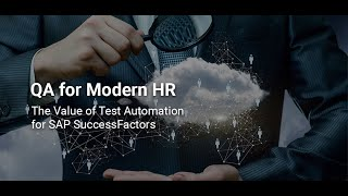 When modernizing hcm in the cloud, your qa doesn't have to be nebulous. even though cloud applications like sap successfactors are used by multiple organizat...