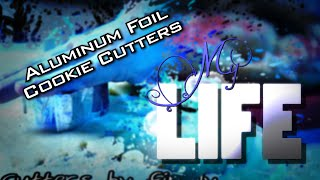Aluminum Foil Cookie Cutters | A Crafty Mylife