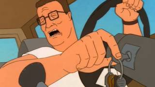 Hank Hill: There was water in the exhaust!!