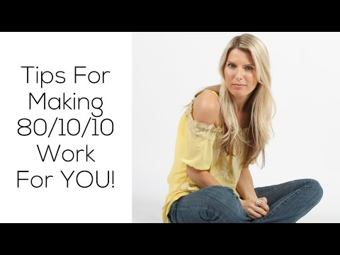Tips For Making 80/10/10 Work For You