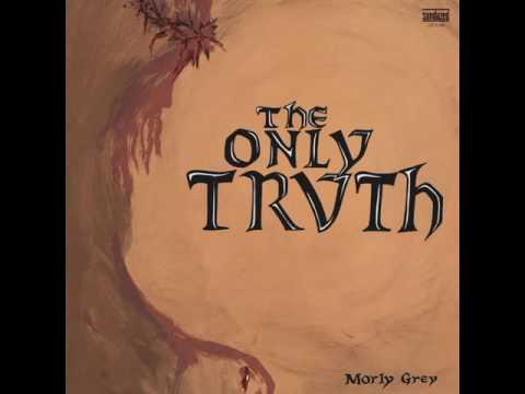Morly Grey - The Only Truth  1972  (full album)