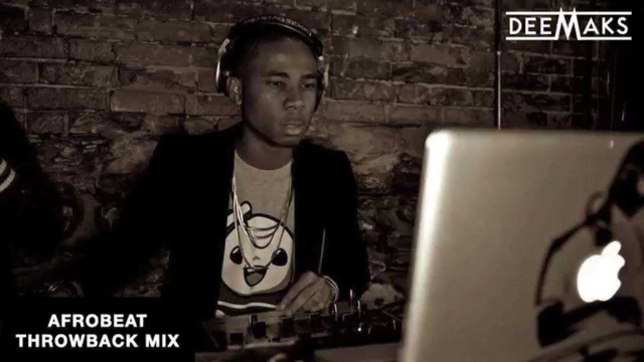 DJ DEEMAKS - AFROBEATS (NAIJA) THROWBACK MIX