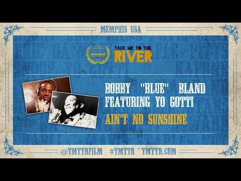 "Bobby""Blue""Bland featuring Yo Gotti - ""Ain't No Sunshine"""