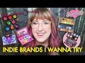 INDIE BEAUTY BRANDS I WANT TO TRY