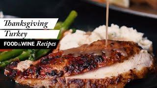 Three Ways to Cook a Juicy Thanksgiving Turkey | Food & Wine