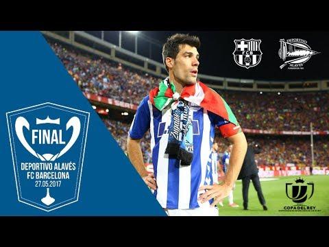 Partido completo Final de Copa del Rey 2017 - Barcelona - Deportivo Alavés